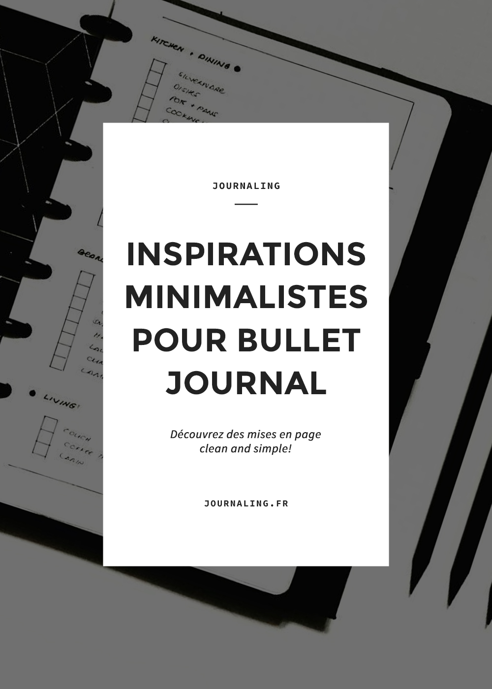 Bullet Journal Minimaliste: 3 inspirations à ne pas rater