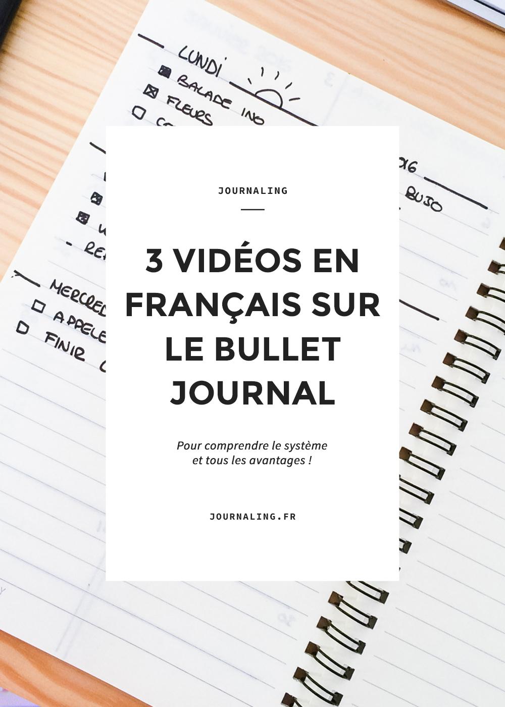 3 vidéos pour vous expliquer le Bullet Journal, en français!