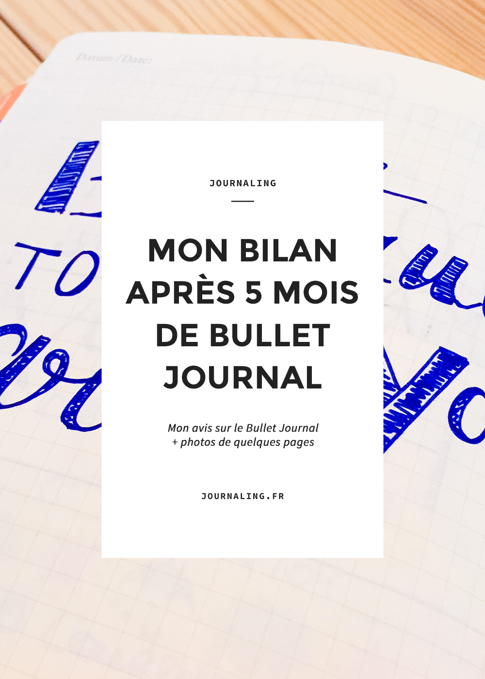 5 mois de Bullet Journal: mon bilan