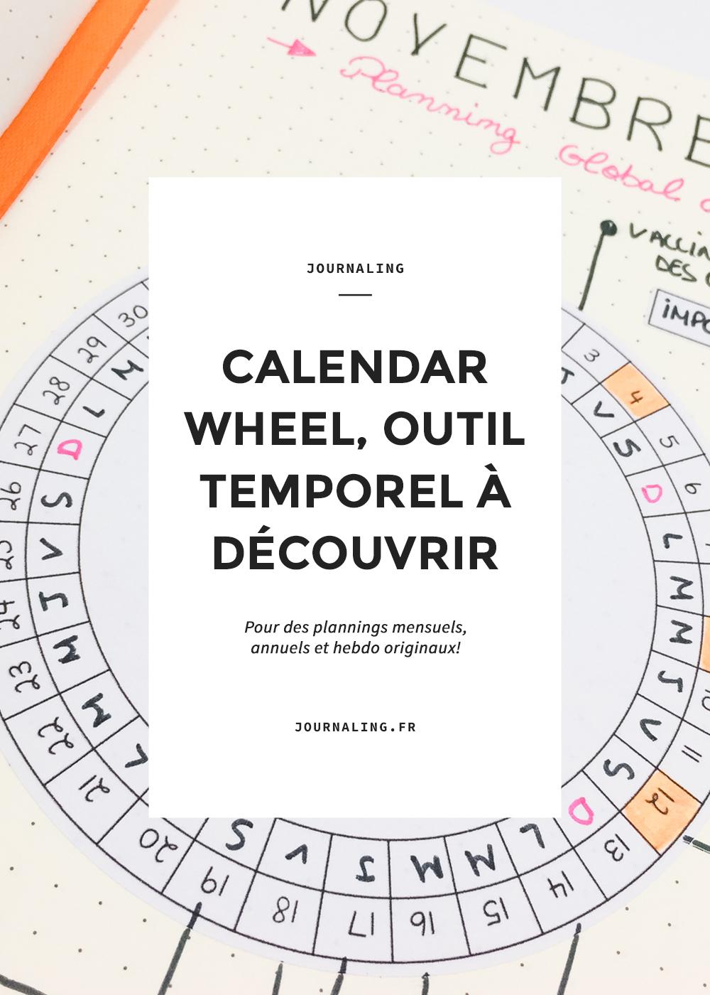 Calendar Wheel dans mon Bullet Journal, un outil très sympa!