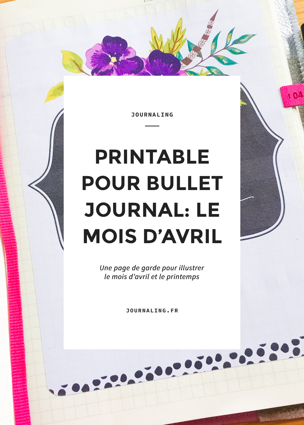 Printable Bullet Journal: le mois d'Avril
